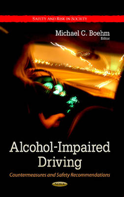 Alcohol-Impaired Driving: Countermeasures & Safety Recommendations (Hardback)