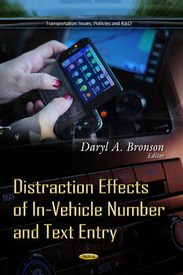 Distraction Effects of In-Vehicle Number & Text Entry (Hardback)