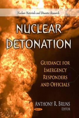 Nuclear Detonation: Guidance for Emergency Responders & Officials (Hardback)