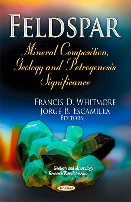 Feldspar: Mineral Composition, Geology & Petrogenesis Significance (Hardback)