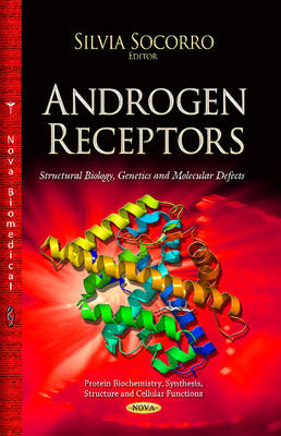 Androgen Receptor: Structural Biology, Genetics & Molecular Defects (Hardback)