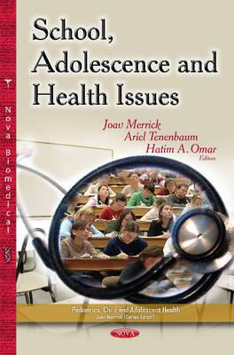 School, Adolescence & Health Issues (Hardback)