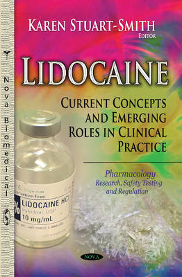 Lidocaine: Current Concepts & Emerging Roles in Clinical Practice (Hardback)
