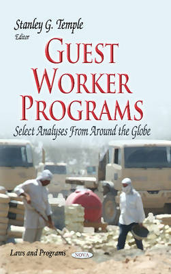 Guest Worker Programs: Select Analyses from Around the Globe (Paperback)
