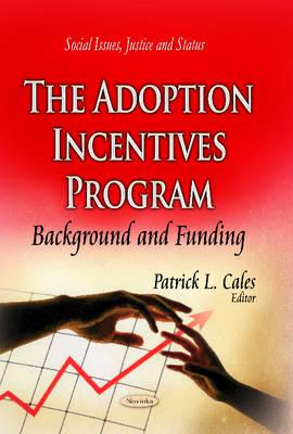Adoption Incentives Program: Background & Funding (Hardback)