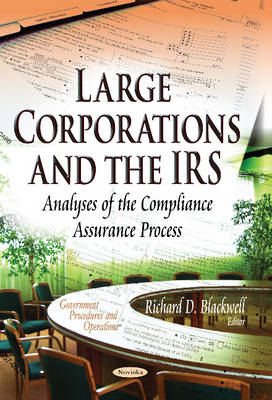 Large Corporations & the IRS: Analyses of the Compliance Assurance Process (Hardback)