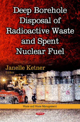 Deep Borehole Disposal of Radioactive Waste & Spent Nuclear Fuel (Hardback)