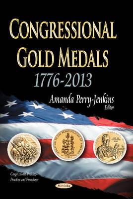 Congressional Gold Medals: 1776-2013 (Hardback)