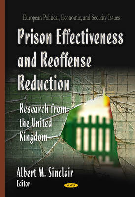 Prison Effectiveness & Reoffense Reduction: Research from the United Kingdom (Hardback)