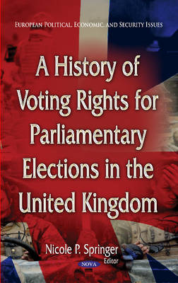 History of Voting Rights for Parliamentary Elections in the United Kingdom (Hardback)