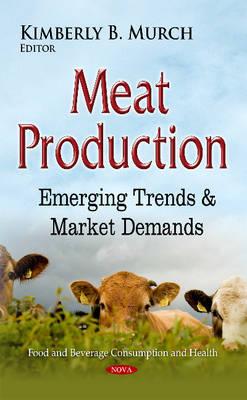 Meat Production: Emerging Trends & Market Demands (Hardback)