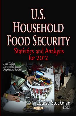 U.S. Household Food Security: Statistics & Analysis for 2012 (Paperback)