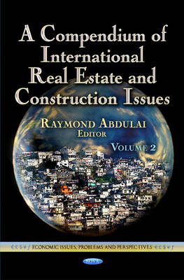 Compendium of International Real Estate & Construction Issues: Volume 2 (Hardback)