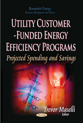 Utility Customer-Funded Energy Efficiency Programs: Projected Spending and Savings (Paperback)