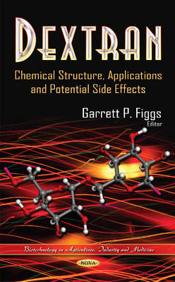 Dextran: Chemical Structure, Applications & Potential Side Effects (Hardback)