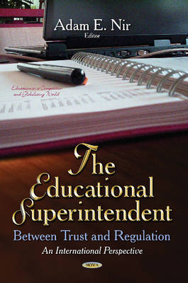 Educational Superintendent: Between Trust & Regulation --  An International Perspective (Hardback)