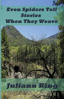 Even Spiders Tell Stories When They Weave (Paperback)
