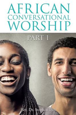 African Conversational Worship Part 1 (Paperback)