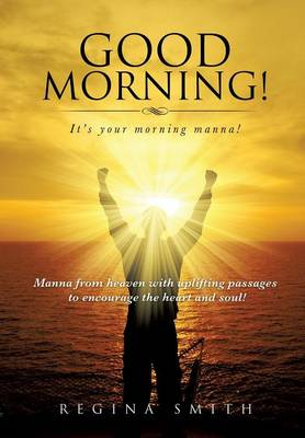 Good Morning! It's Your Morning Manna! (Paperback)