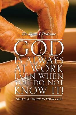 God Is Always at Work Even When You Do Not Know It! (Paperback)