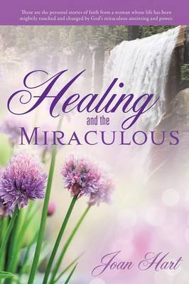Healing and the Miraculous (Paperback)