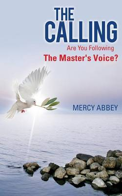 The Calling: Are You Following the Master's Voice? (Paperback)