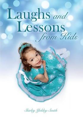 Laughs and Lessons from Kids (Paperback)