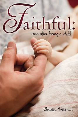 Faithful: Even After Losing a Child (Paperback)