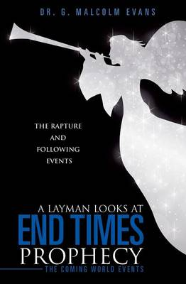 A Layman Looks at End Times Prophecy (Paperback)