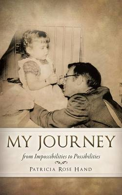 My Journey from Impossibilities to Possibilities (Paperback)