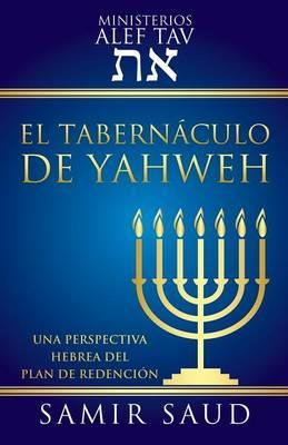 El Tabernaculo de Yahweh (Paperback)