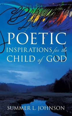Poetic Inspirations for the Child of God (Paperback)