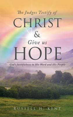 The Judges Testify of Christ and Give Us Hope (Hardback)