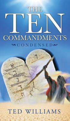 The Ten Commandments Condensed (Hardback)