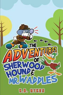 The Adventures of Sherwood Hound & Mr. Waddles (Paperback)