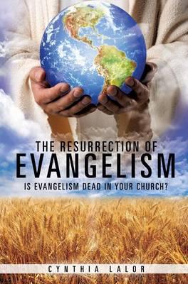 The Resurrection of Evangelism (Hardback)