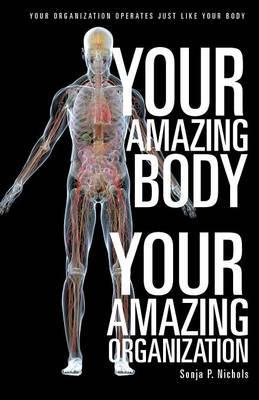 Your Amazing Body Your Amazing Organization (Paperback)