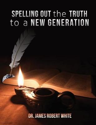 Spelling Out the Truth to a New Generation (Paperback)