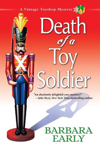 Death of a Toy Soldier: A Vintage Toyshop Mystery (Hardback)