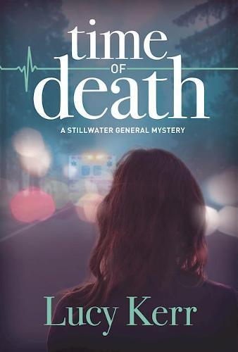 Time Of Death: A Stillwater General Mystery (Hardback)