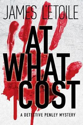 At What Cost: A Detective Penley Mystery (Paperback)