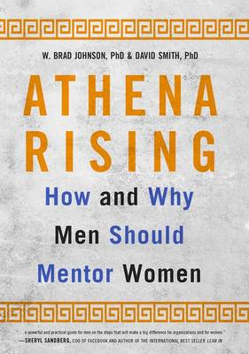 Athena Rising: How and Why Men Should Mentor Women (Hardback)