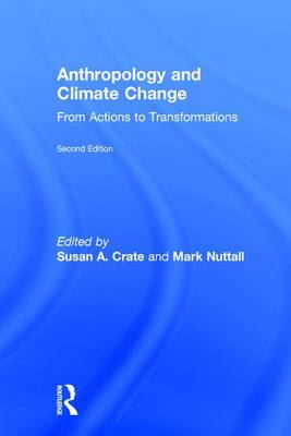 Anthropology and Climate Change: From Actions to Transformations (Hardback)