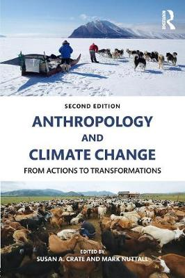 Anthropology and Climate Change: From Actions to Transformations (Paperback)