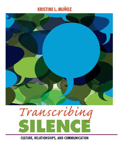 Transcribing Silence: Culture, Relationships, and Communication - Writing Lives: Ethnographic Narratives (Hardback)