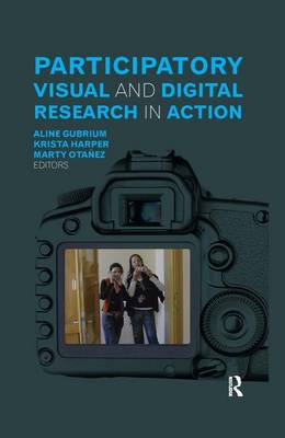 Participatory Visual and Digital Research in Action - Qualitative Essentials (Hardback)