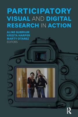 Participatory Visual and Digital Research in Action - Qualitative Essentials (Paperback)