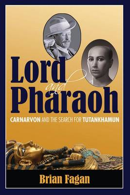 Lord and Pharaoh: Carnarvon and the Search for Tutankhamun (Paperback)