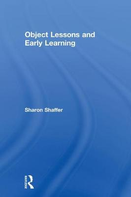 Object Lessons and Early Learning (Hardback)