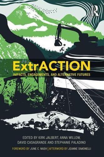 ExtrACTION: Impacts, Engagements, and Alternative Futures (Paperback)